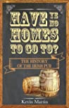 Have Ye No Homes To Go To? by Kevin Martin
