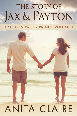 The Story of Jax and Payton (A Silicon Valley Prince, #1)