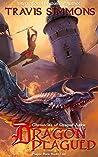 Dragon Plagued: Chronicles of Dragon Aerie (Plague Born, #2)