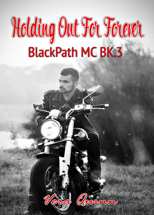 Holding Out For Forever (BlackPath MC, #3)