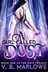 A Girl Called Dust (Dust Trilogy #1)