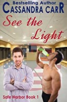 See the Light (Safe Harbor, #1)