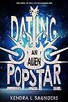 Dating an Alien Pop Star (Alien Pop Star, #1)