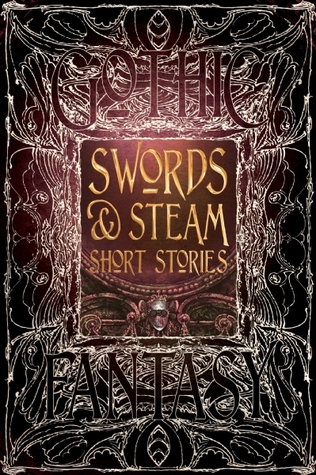 Swords & Steam Short Stories (Gothic Fantasy Series, #7)