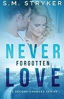 Never Forgotten Love (Second Chances #1)