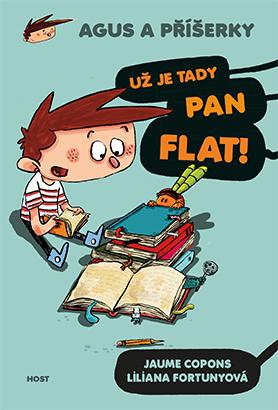Už je tady pan Flat! (Agus a příšerky 1)