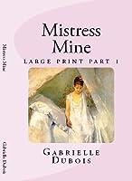 Mistress Mine large print part 1: part 1