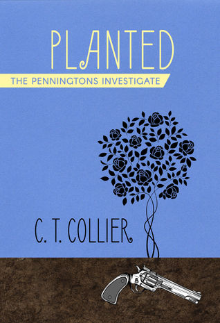 Planted (The Penningtons Investigate, #1)