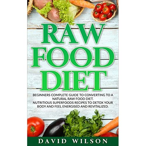 Raw food diet 50 raw food recipes inside this raw food cookbook raw food diet 50 raw food recipes inside this raw food cookbook raw food diet for beginners in this step by step guide to successfully transitioning forumfinder Choice Image