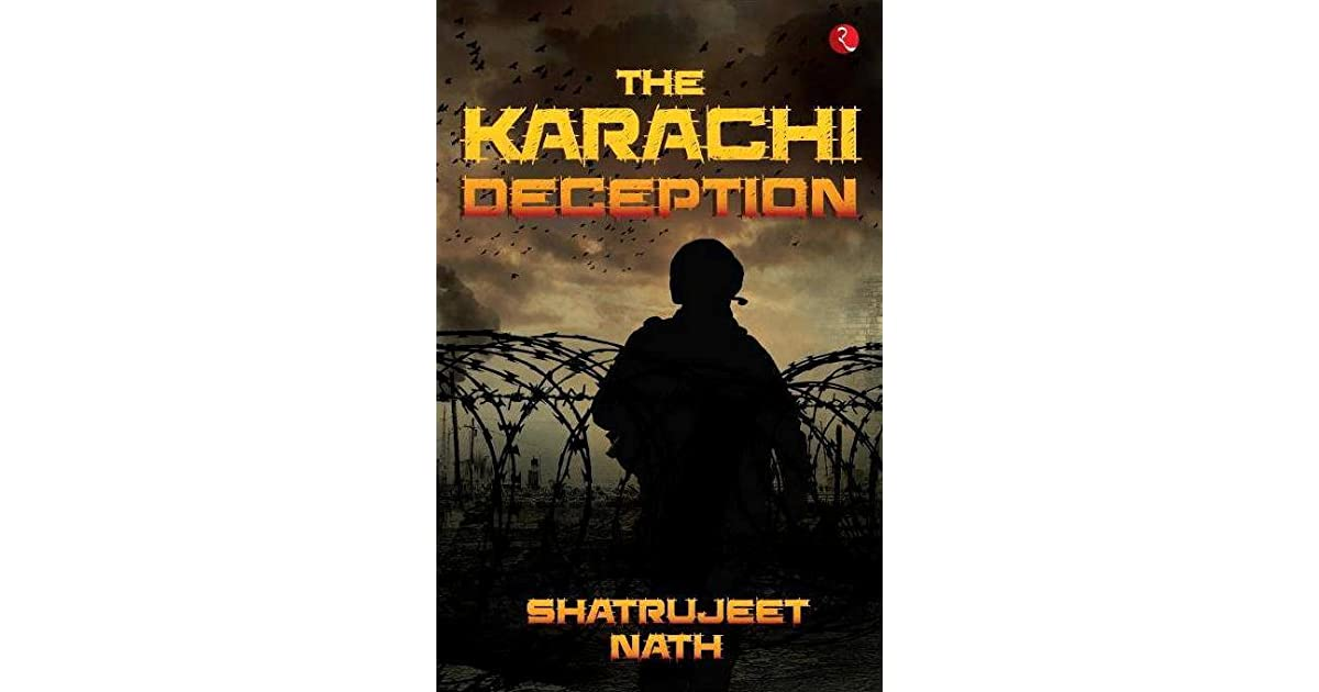 Read The Karachi Deception By Shatrujeet Nath