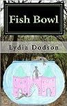Fish Bowl (Fish Bowl #1)