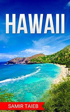 Hawaii : The best Hawaii Travel Guide