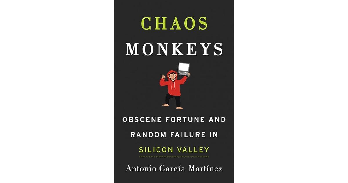 Chaos Monkeys: Obscene Fortune and Random Failure in