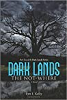 Dark Lands: The Not-Where