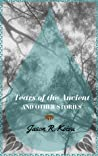 Tears of the Ancient and Other Stories