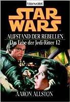 Star Wars: Aufstand der Rebellen (Das Erbe der Jedi-Ritter, #12)