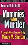From Birth to Death: Mommies who Murder (Ready Research Book 1)