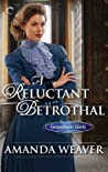 A Reluctant Betrothal (The Grantham Girls, #3)