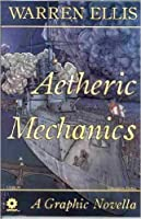 Aetheric Mechanics: A Graphic Novella (Convention Edition)