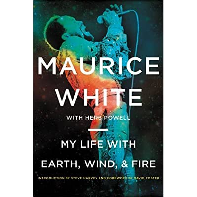 My Life with Earth, Wind, & Fire by Maurice White