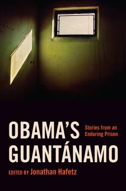 Obama's Guantanamo - Jonathan Hafetz