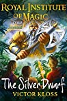 The Silver Dwarf (Royal Institute of Magic #4)