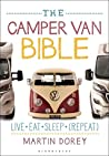 The Camper Van Bible: Live, Eat, Sleep (Repeat)