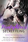 The Bad Boy Firefighter's Secret Fling (Red Hot Reunions #3)