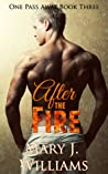 After The Fire (One Pass Away, #3)