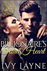 The Billionaire's Secret Heart (Scandals of the Bad Boy Billionaires, #1)