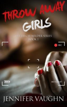 Throw Away Girls by Jennifer  Vaughn