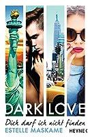 DARK LOVE - Dich darf ich nicht finden (Dark Love, #2)