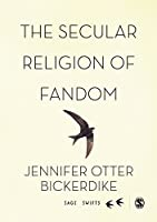The Secular Religion of Fandom: Pop Culture Pilgrim (SAGE Swifts)