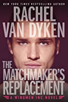 The Matchmaker's Replacement (Wingmen Inc. Book 2)