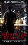 Immortal Remains (Tim Reaper #1)