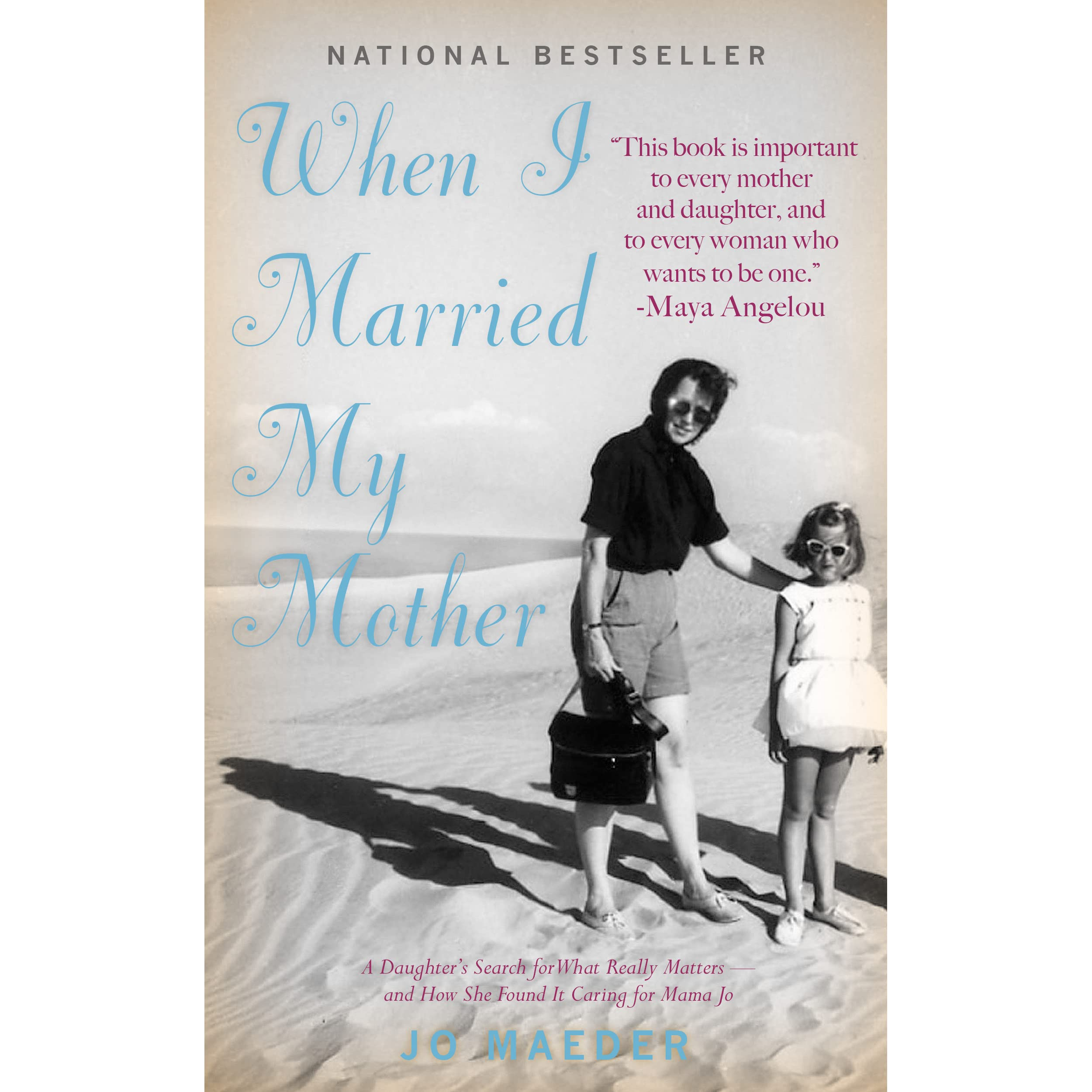 When I Married My Mother:a Daughter's Search For What Really Mattersand  How She Found It Caring For Mama Jo By Jo Maeder €� Reviews, Discussion,  Bookclubs,