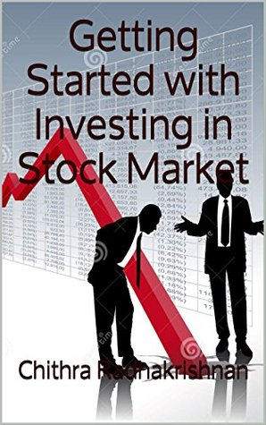 Getting Started with Investing in Stock Market by Chithra Radhakrishnan