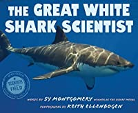 The Great White Shark Scientist (Scientists in the Field Series)