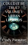 COULD IT BE TRUE? VOLUME 1: URBAN LEGENDS