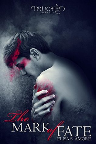 The Mark of Fate (Touched, #1.5)