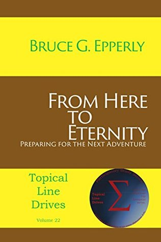 From Here to Eternity by Bruce G. Epperly
