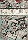 Columbia Manual of Knitting and Crocheting