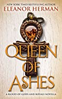 Queen of Ashes (Blood of Gods and Royals)