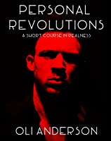 Personal Revolutions: A Short Course in Realness