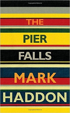 The Pier Falls & Other Stories by Mark Haddon