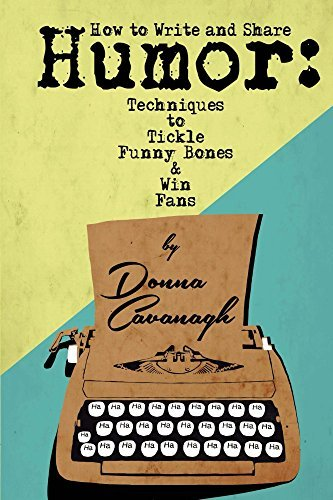 How to Write and Share Humor Techniques to Tickle Funny Bones and Win Fans