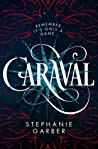 Caraval (Caraval, #1) by Stephanie Garber