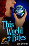This World Bites (Cera Chronicles, #1)
