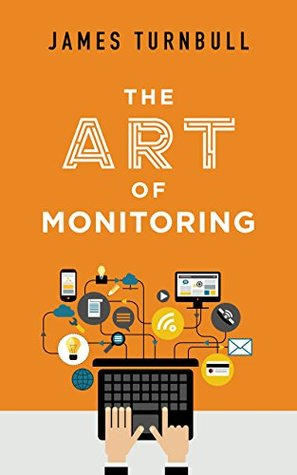 The Art of Monitoring by James Turnbull