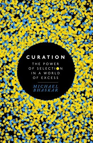 Curation-The-Power-of-Selection-in-a-World-of-Excess